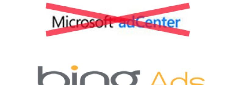 Bi(n)g Changes Ahead: Microsoft AdCenter is now bing Ads