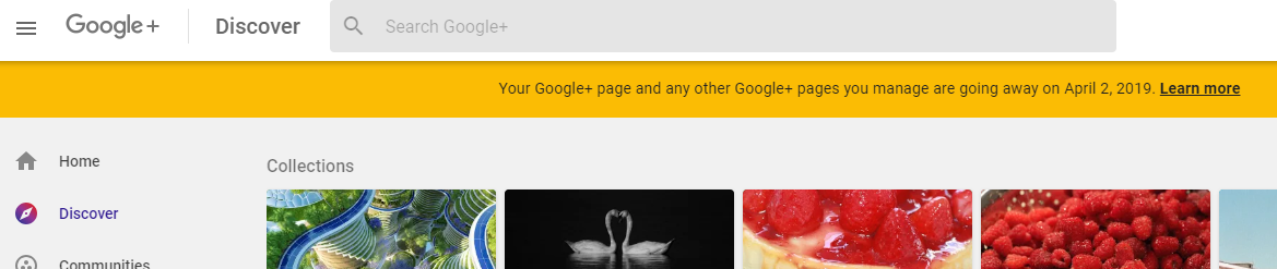 Your Google+ page and any other Google+ pages you manage are going away on April 2, 2019.